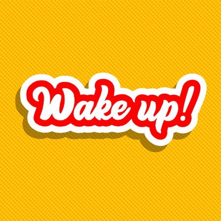 Wake up! Hand lettering vector illustration. Illustration