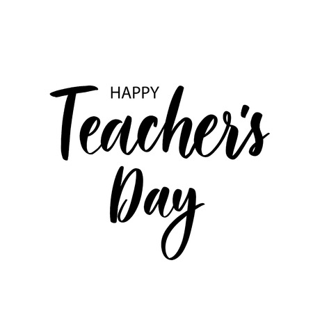 Happy Teachers day. Lettering composition, perfect for invitation,  poster, cards, t-shirts, mugs, pillows and social media.