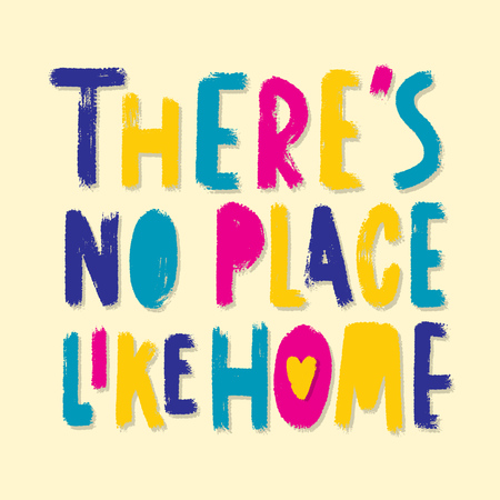 There's no place like home - vector poster template. Hand drawn typography multicolor lettering.