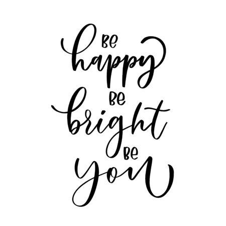 Sei glücklich, sei strahlend, sei du selbst. Handgezeichneter Schriftzug. Stilvolles Logo für Ihr Produkt, Ihren Shop usw.