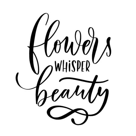 Flowers whisper beauty. Hand-drawn lettering. Stylish logo for your product, shop, etc.