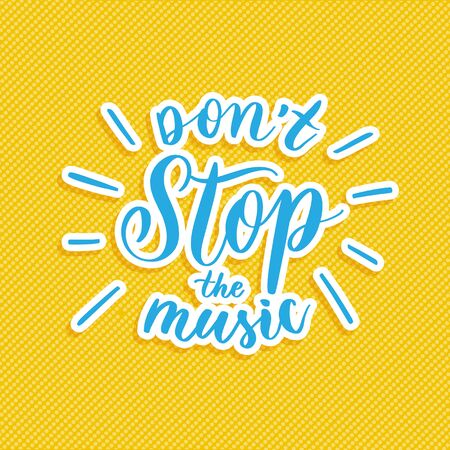 Don't stop the music -  hand lettering composition  vector. Stock Illustratie