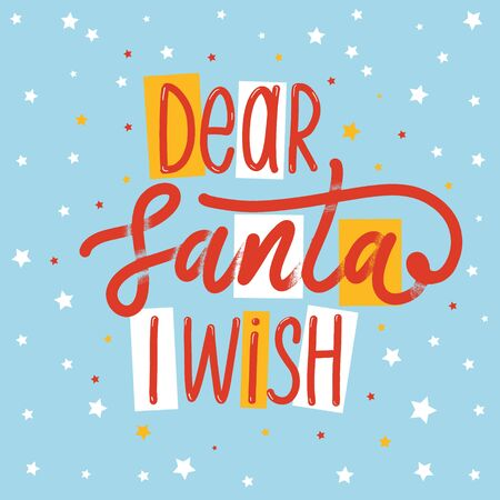 Dear Santa I wish. Christmas lettering label Vector.