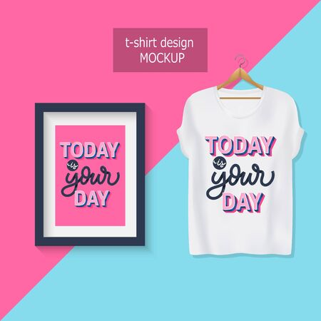 Today is your day. Lettering motivational quotes. T-shirt design.