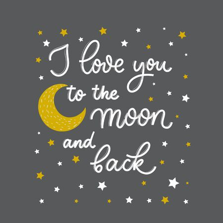 I love you to the moon and back. Card  with calligraphy. Hand drawn  modern lettering.