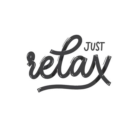 Just relax. Card  with calligraphy. Hand drawn  modern lettering.