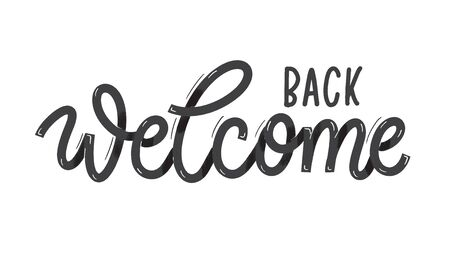 Welcome back. Card  with calligraphy. Hand drawn  modern lettering.