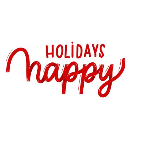 Happy holidays. Card with calligraphy. Hand drawn modern lettering.