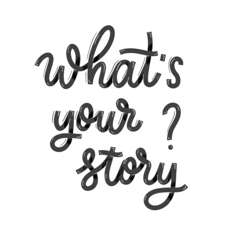 Whats your story Card with calligraphy. Hand drawn modern lettering.