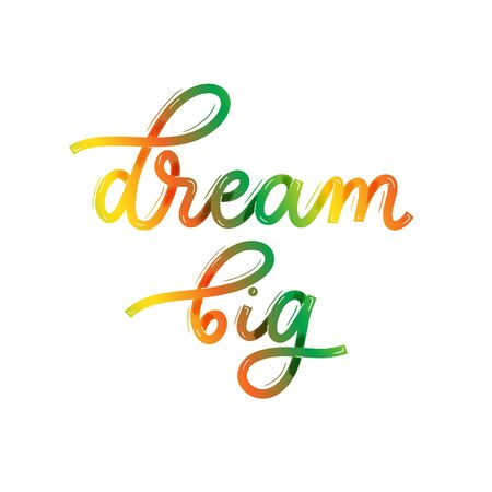 Dream big. Card with calligraphy. Hand drawn modern lettering.
