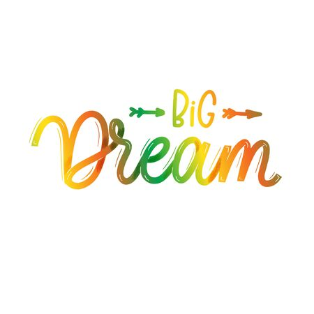 Dream big. Card  with calligraphy. Hand drawn  modern lettering. Vectores