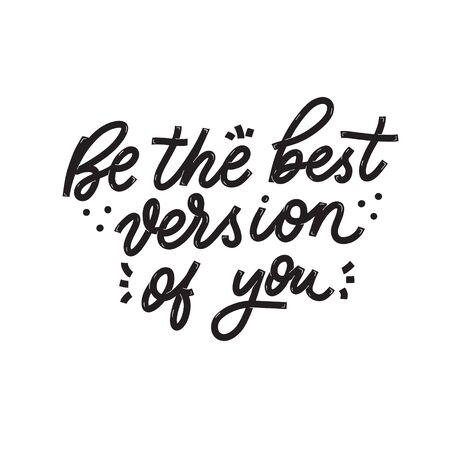 Be the best version of you. Card with calligraphy. Hand drawn modern lettering.