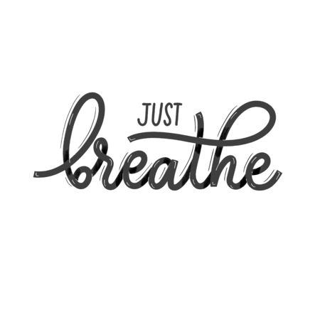 Just breathe. Card  with calligraphy. Hand drawn  modern lettering. Çizim