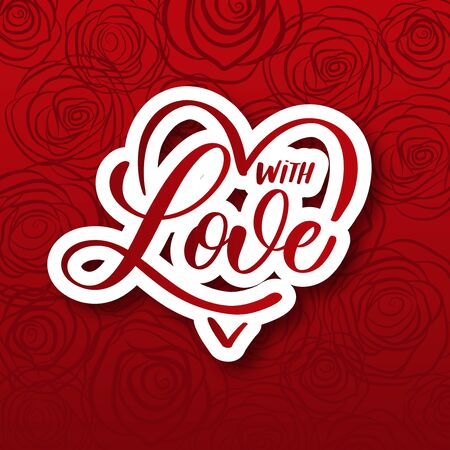 Valentines Day background with lettering with Love and red roses on background