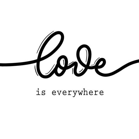 Love is everywhere. Hand Lettering inscription