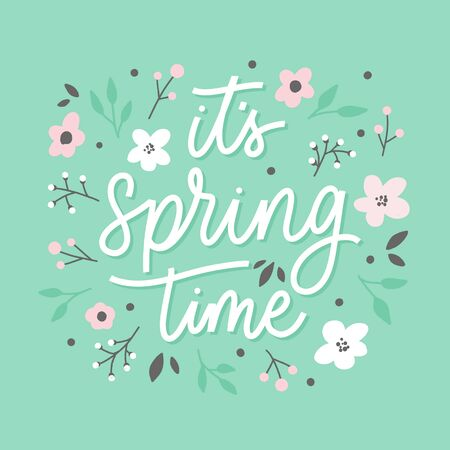 Its spring time  lettering inscription with flowers. Love card.