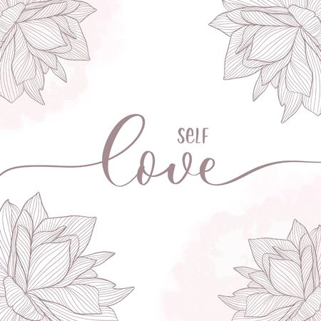 Self love. Calligraphy inscription card with flowers.