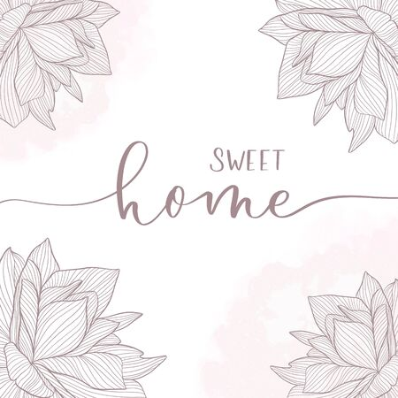 Sweet home. Calligraphy inscription card with flowers.