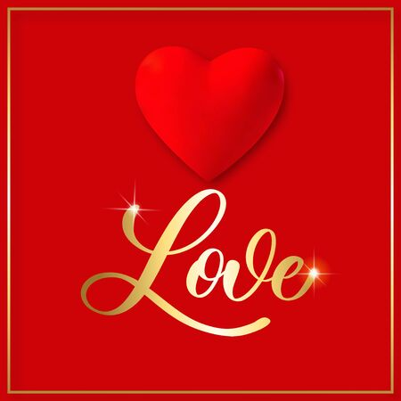 Love you. Calligraphy inscription - invitation valentines day card with 3d heart.