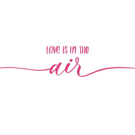 Love is in the air. Calligraphy inscription.