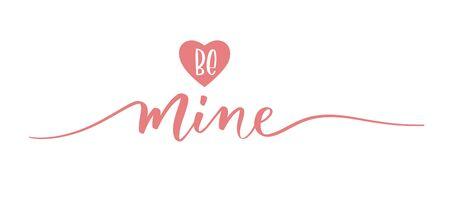 Be mine. Calligraphy inscription - invitation valentines day card.