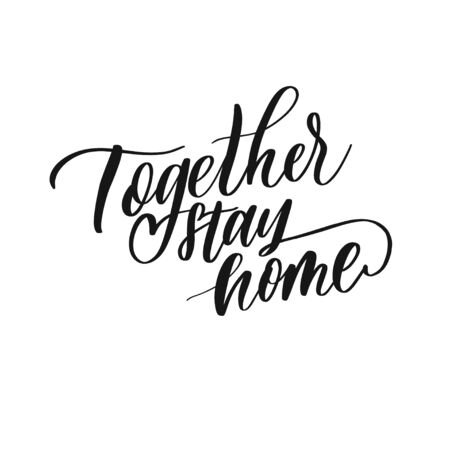 Together stay home. Coronavirus concept lettering.
