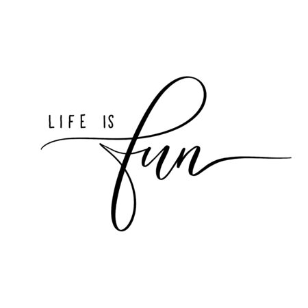 Life is fun - lettering inscription.
