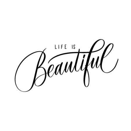Life is Beautiful - lettering inscription.