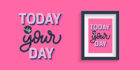 Today is your day. Lettering motivational quotes. Иллюстрация