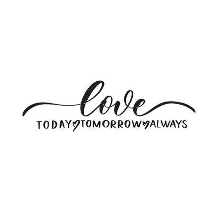 L'amour aujourd'hui demain toujours. Inscription de calligraphie.