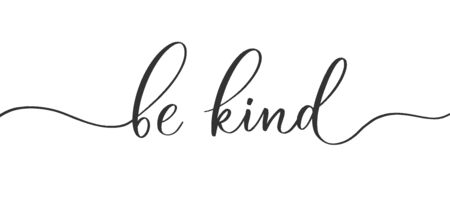 Be kind - calligraphic inscription with smooth lines.