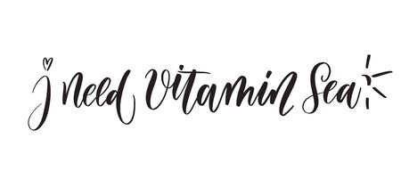 I need vitamin Sea typography lettering quote.