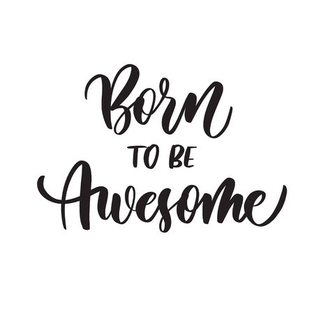 Born to be awesome. Typography lettering quote, brush calligraphy banner with  thin line.