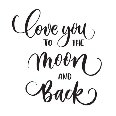 Love you to the moon and back. Typography lettering quote, brush calligraphy banner with  thin line. Illustration