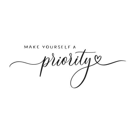 Make yourself a priority - calligraphy inscription.
