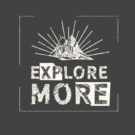 Explore more. Grunge vintage phrase. Typography, t-shirt graphics, print, poster, banner, slogan, flyer, postcard.
