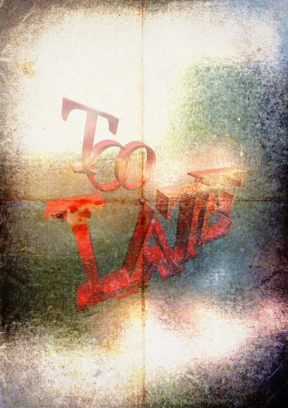 too late: photo manipulation,  text - too late Stock Photo
