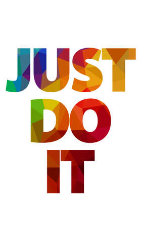 Writing JUST DO IT, isolated colorful sign