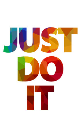 Writing JUST DO IT, isolated colorful sign.