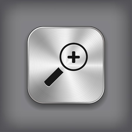Magnifier icon with plus sign - vector metal app button Illustration