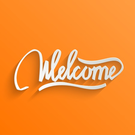 welcome sign: Welcome Hand lettering Greeting Card. Typographical Vector Background. Handmade calligraphy