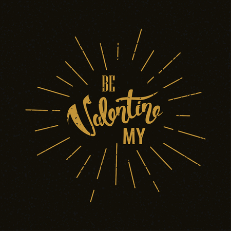 Be My Valentine Hand Lettering Retro Background, vector holiday typography greeting card with burst