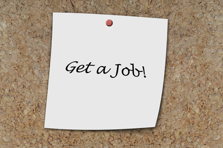 dismiss: Get a Job written on a memo pinned on a cork board