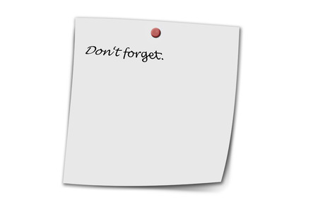 forget: Dont forget written on a memo isolated on white