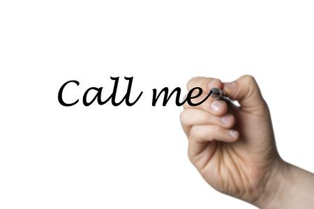 comunicación escrita: Call me written by a hand isolated on white background Foto de archivo