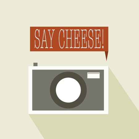 say cheese: Say cheese to the camera