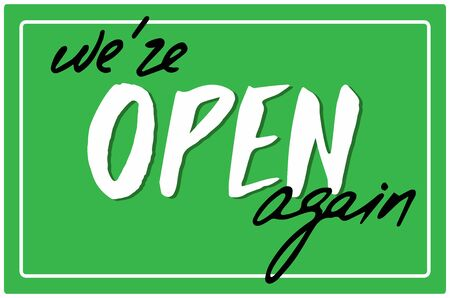 Were open again.Green sign with inscription on the front door. We are open after coronavirus quarantine. Vector lettering illustration For business, store, cafe, restaurant, barbershop