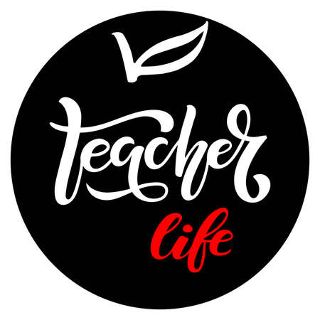 Round frame with Teacher life lettering. Vector Hand drawn calligraphy lettering inscription. For greeting card, teacher gift, craft, school design, sublimation for t shirt, mug. Teacher sign.
