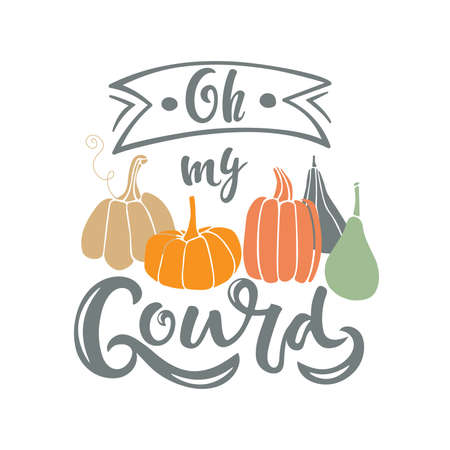Oh My Gourd with pumpkin. Hand sketched quote isolated on white background. Vector calligraphy Silhouette Farm Print. For card, print, invitation, t-shirt design, harvest, thanksgiving party decor Vectores