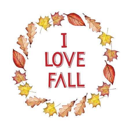 Falling leaves wreath with text I Love Fall on white background. Watercolour illustration. Fall, autumn, Thanksgiving, Harvest party Design element for invitation, banner, card, t-shirt, prints